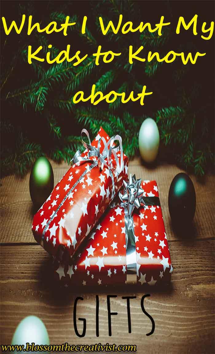 What I Want My Kids to Know About Gifts