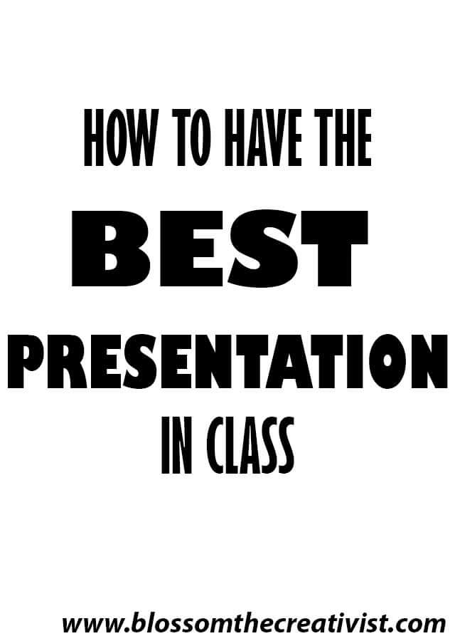 How to Give the Best Presentation in Class