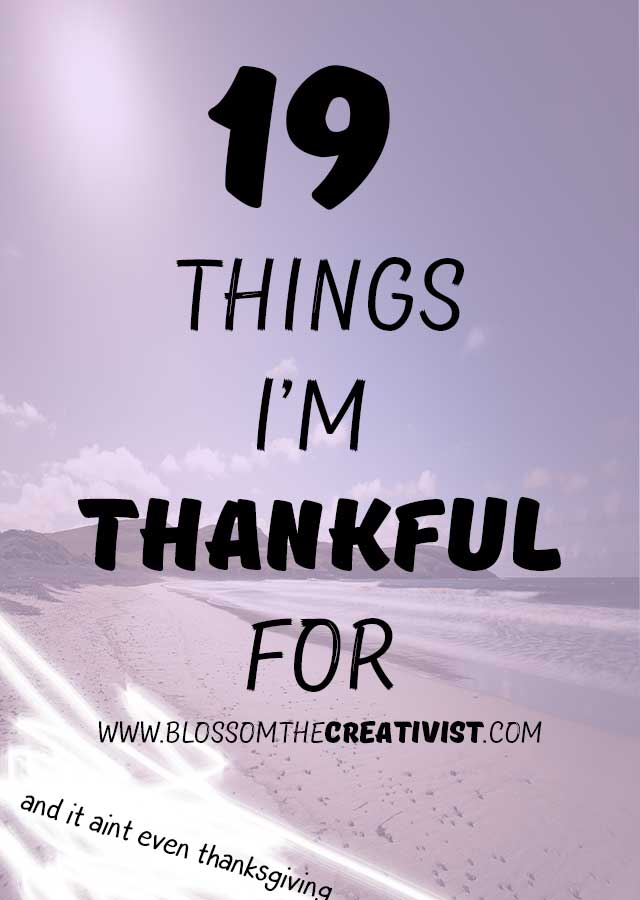 19 things I'm thankful for