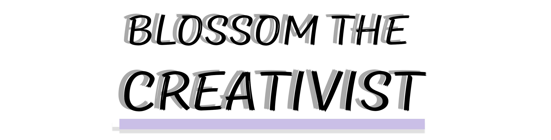 Blossom the Creativist