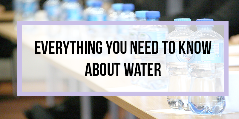 Drink Up! Everything You Need to Know About Drinking Water