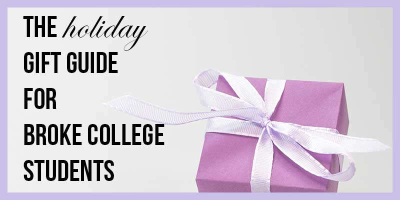 The Holiday Gift Guide for Smart and Broke College Students