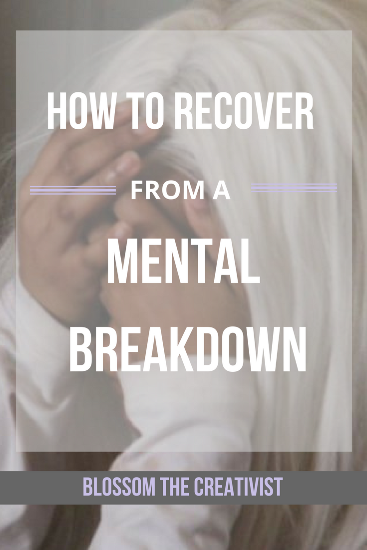 How to Recover from a Mental Breakdown There are two types of people on a college campus: people that have cried themselves to sleep, punched a wall, ripped a pillow, slept through all their classes for the day and then there are weird people. Tips for recovering from a mental health breakdown for college students. Perfect for finals week in the spring semester.